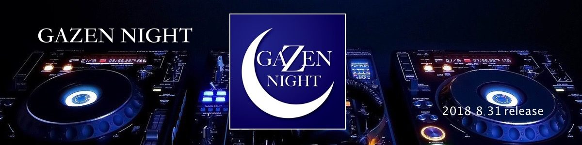 GAZEN NIGHT